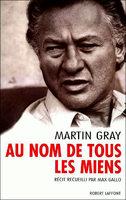 Martin Gray - Au nom de tous les miens